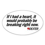 If I had a heart... - Dexter Oval Sticker (10 pk)