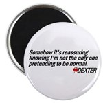 Pretending to Be Normal - Dexter Magnet