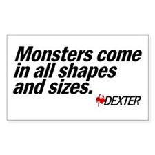 Mosters come in all shapes... - Dexter Decal