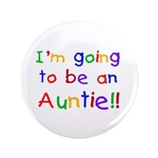 "Going to be an Auntie 3.5"" Button"