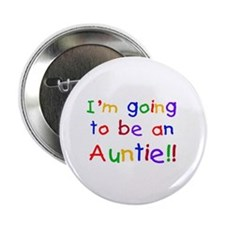 """Going to be an Auntie 2.25"""" Button"""