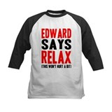 Edward Says Relax (this won't Tee