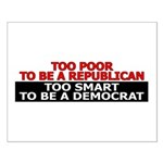 Too Poor To Be A Republican Small Poster
