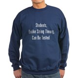 Students, Unlike String Theor Sweatshirt