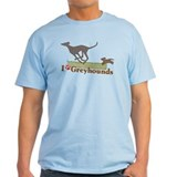 I love Greyhounds T-Shirt