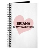 Briana Is My Valentine Journal