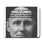 Whitehead Education Quote Mousepad