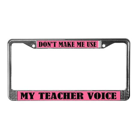 Funny Teacher Voice License Plate Frame