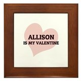 Allison Is My Valentine Framed Tile