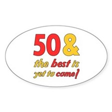 50th Birthday Best Yet To Come Decal