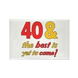 40th Birthday Best Yet To Come Rectangle Magnet