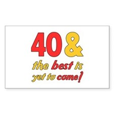 40th Birthday Best Yet To Come Decal