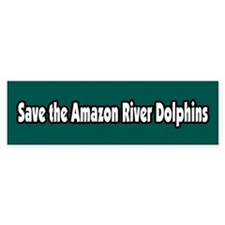 Save the Amazon River Dolphins Bumper Bumper Sticker