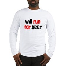 will run for beer Long Sleeve T-Shirt