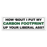 Carbon Footprint Up Your Ass Bumper Stickers