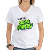 super powers! Shirt