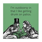 Drunk On Patios Tile Coaster