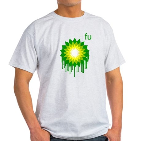 Fuck You BP Light T-Shirt