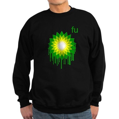 Fuck You BP Dark Sweatshirt