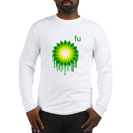 Fuck You BP Long Sleeve T-Shirt