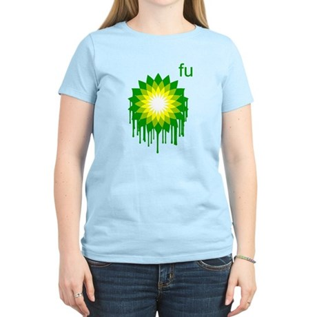 Fuck You BP Womens Light T-Shirt
