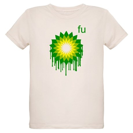 Fuck You BP Organic Kids T-Shirt