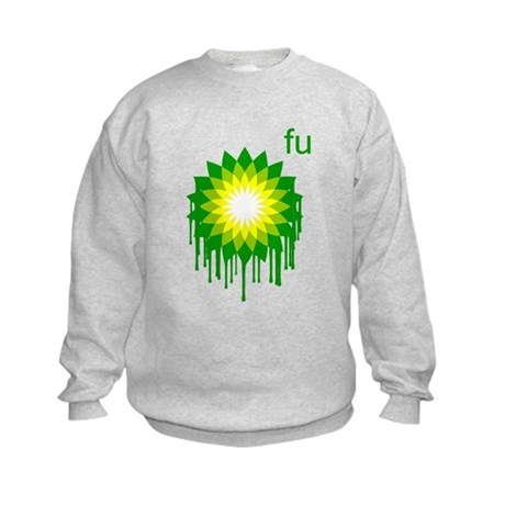 Fuck You BP Kids Sweatshirt