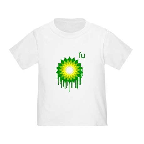 Fuck You BP Toddler T-Shirt