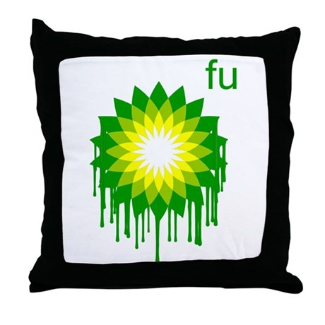 Fuck You BP Throw Pillow