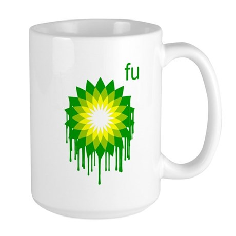 Fuck You BP Large Mug