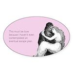 Must Be Love Sticker (Oval)