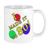 Made It To 80 Mug