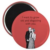Grow Old Magnet
