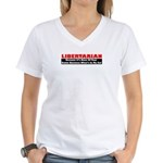 Libertarian Because Women's V-Neck T-Shirt