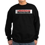 Libertarian Because Sweatshirt (dark)