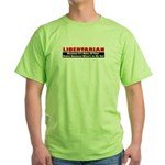 Libertarian Because Green T-Shirt