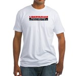 Libertarian Because Fitted T-Shirt