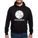 this is football 2 Hoodie (dark)