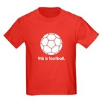 this is football 2 Kids Dark T-Shirt