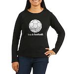 this is football 2 Women's Long Sleeve Dark T-Shir