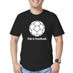 this is football 2 Men's Fitted T-Shirt (dark)