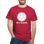 This Is Football Dark T-Shirt
