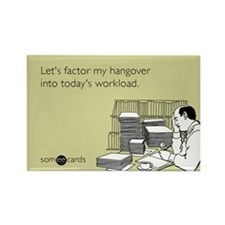 Factor My Hangover Rectangle Magnet