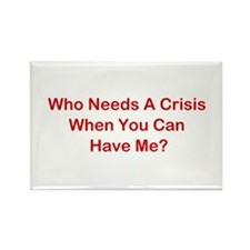 Who Needs A Crisis? Rectangle Magnet (10 pack)