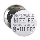 "Mahler Music Quote 2.25"" Button"