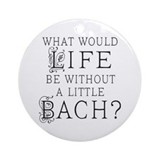 Fun Bach Music Quote Ornament (Round)