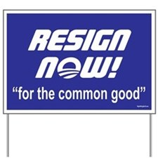 Resign Now Yard Sign