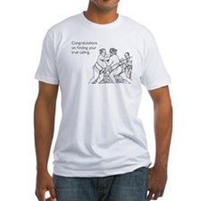 True Calling Fitted T-Shirt