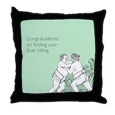 True Calling Throw Pillow