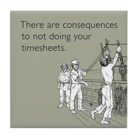 Consequences Timesheets Tile Coaster